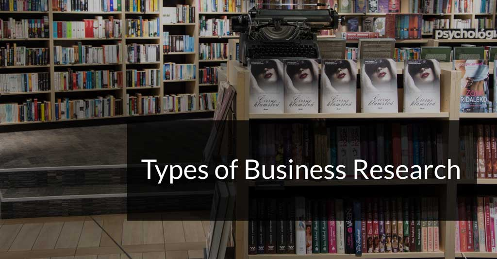 Types of Business Research