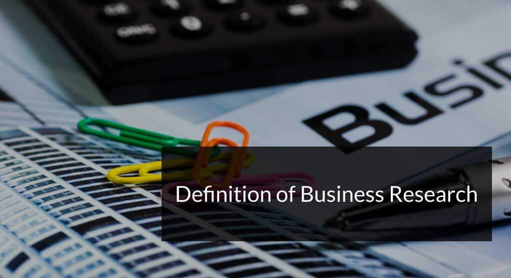 Business Research Definition