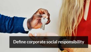 Read more about the article Define corporate social responsibility