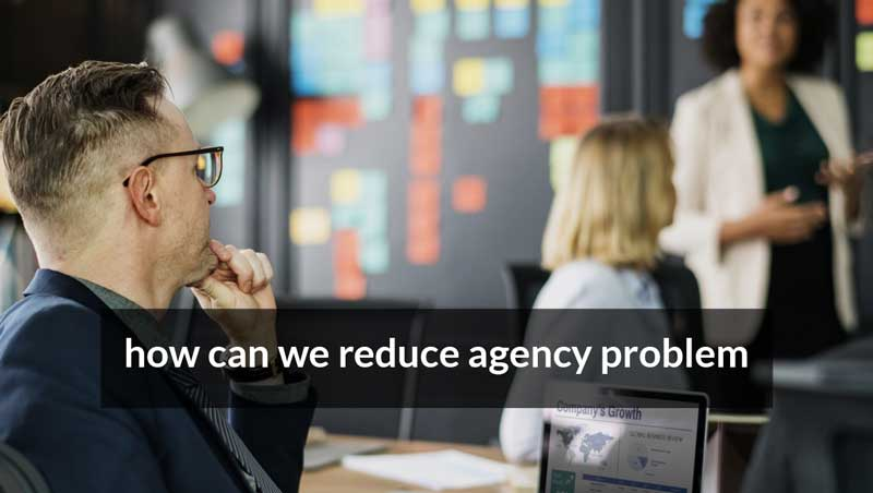 Read more about the article How can we reduce agency problem