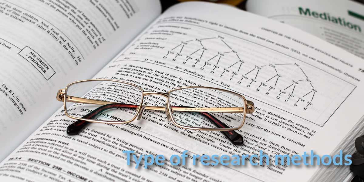 Read more about the article Type of Research Methods – Where to Apply?
