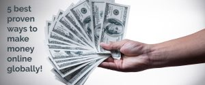 Read more about the article 5 best proven ways to make money online globally!