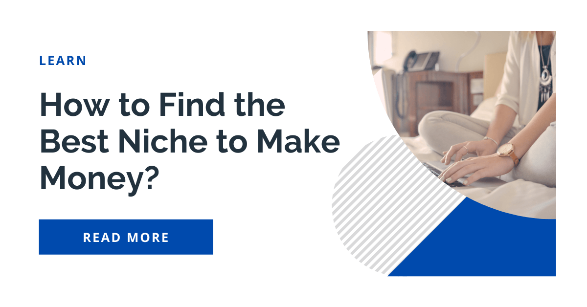 Read more about the article How to Find the Best Niche to Make Money?