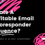 How To Create A Profitable Email Autoresponder Sequence?