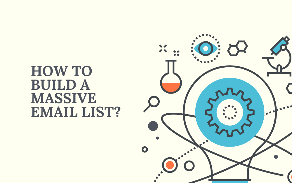 You are currently viewing How to build a massive email list?