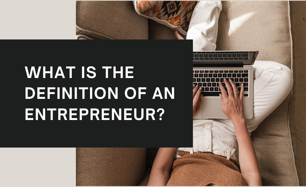 Read more about the article What is the definition of an entrepreneur?